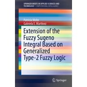 Extension of the Fuzzy Sugeno Integral Based on Generalized Type-2 Fuzzy Logic - eBook