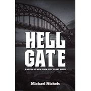 Hell Gate: A Nexus of New York City's East River (Paperback)