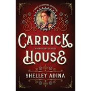 Carrick House : A Short Steampunk Adventure