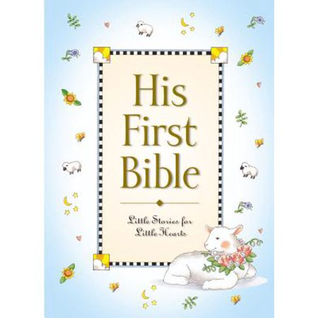 His First Bible (Hardcover) (The First Earth Age In The Bible)