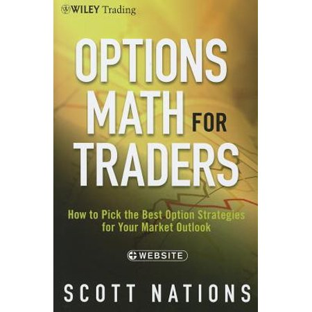 Options Math for Traders : How to Pick the Best Option Strategies for Your Market (Best Penis Extender On The Market)