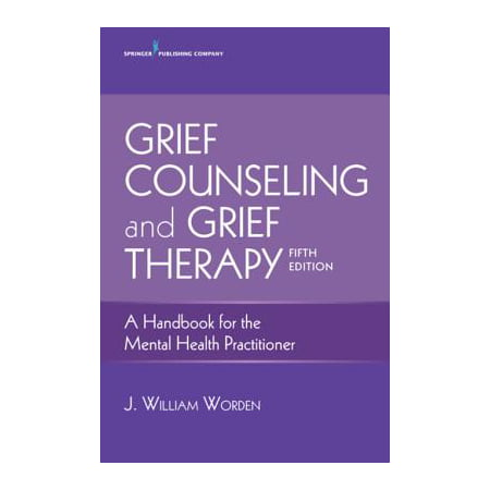 Grief Counseling and Grief Therapy, Fifth Edition -