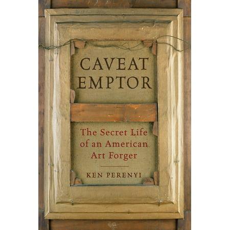 Caveat Emptor : The Secret Life of an American Art