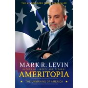 Ameritopia : The Unmaking of America