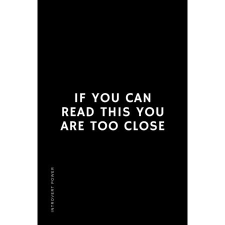 INTROVERT POWER If you can read this YOU ARE TOO CLOSE: The secret strengths of INFJ personality Dot Grid Composition Notebook with Funny Quote Gifts for Introverts (Paperback) ()