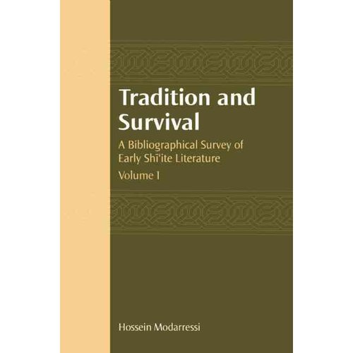 Tradition and Survival: A Bibliographical Survey of Eary Shi'Ite Literature