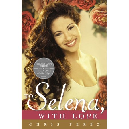 To Selena, with Love : Commemorative Edition