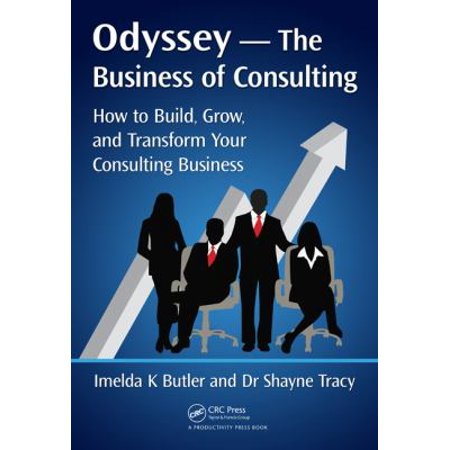 Odyssey   The Business Of Consulting  How To Build  Grow  And Transform Your Consulting Business