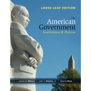 American Government: Institutions and Policies by James Q. Wilson