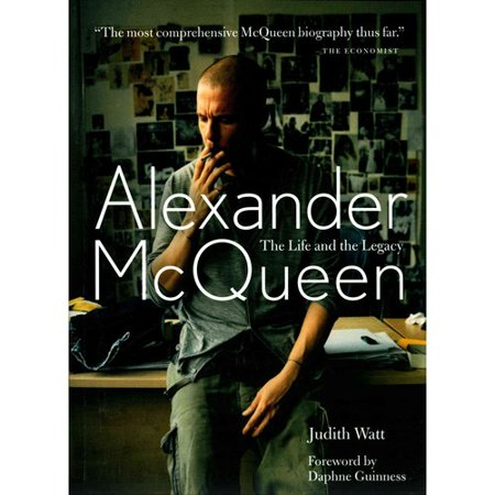 Alexander McQueen: The Life and Legacy by