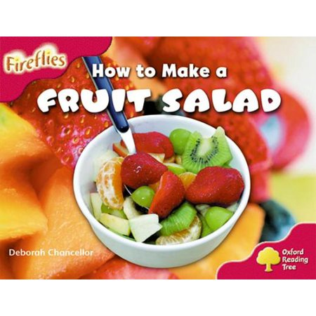 Oxford Reading Tree : Level 4: More Fireflies A: How to Make a Fruit Salad (How To Make A Salad)