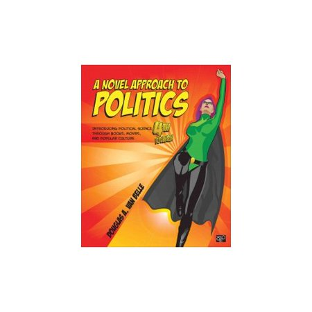 A Novel Approach to Politics: Introducing Political Science Through Books, Movies, and Popular Culture by