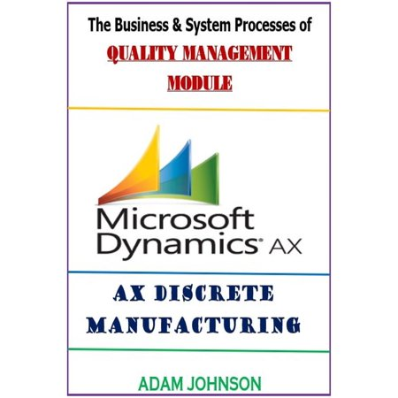 Adam Modules - The Business & System processes of Quality Management Module for Ax Discrete Manufacturing - eBook