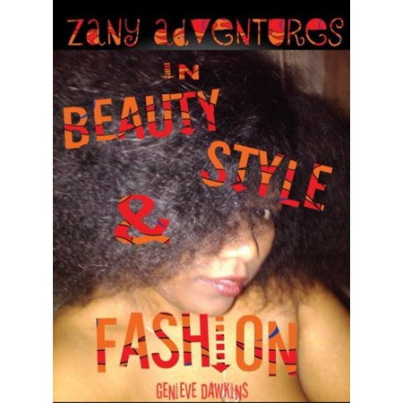 Zany Adventures in Fashion, Style & Beauty - eBook