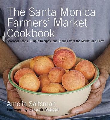 The Santa Monica Farmers' Market Cookbook (Paperback)