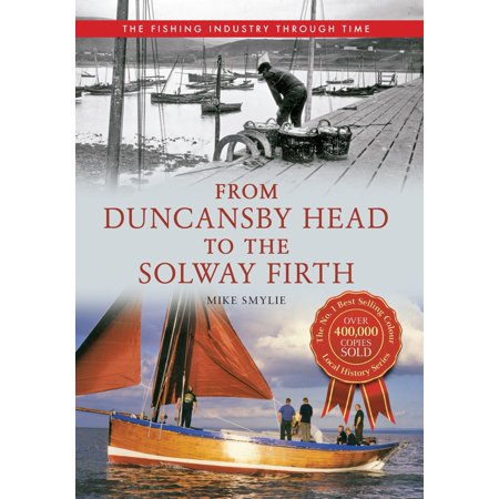 From Duncansby Head to the Solway Firth: The Fishing Industry Through Time -