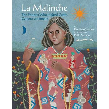 La Malinche : The Princess Who Helped Cortes Conquer the Aztec (Amparo Ochoa La Maldicion De La Malinche)