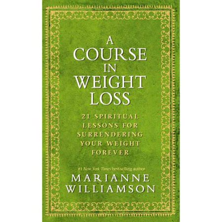 A Course In Weight Loss  21 Spiritual Lessons For Surrendering Your Weight Forever