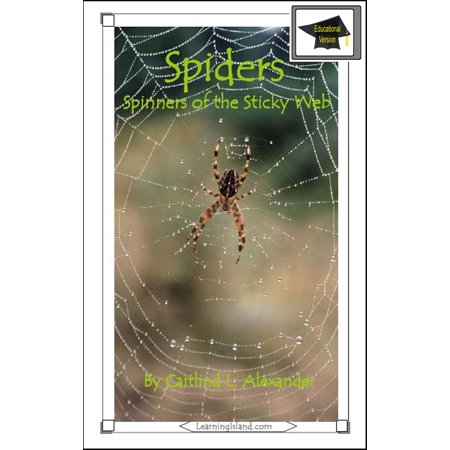 Spiders: Spinners of the Sticky Web: Educational Version - eBook