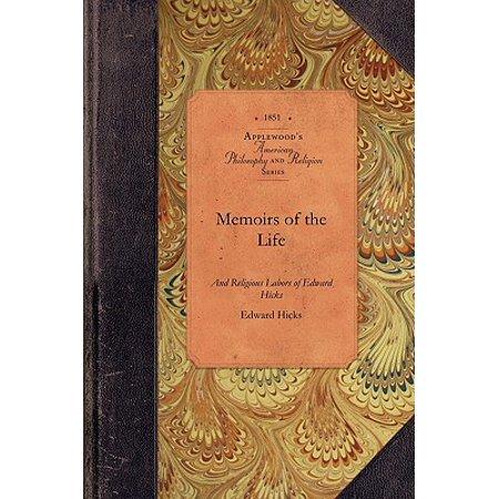 Memoirs of the Life of Edward Hicks : Late of Newtown, Bucks County. Pennsylvania - Edward Buck