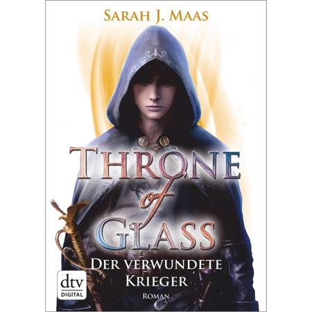 Throne of Glass 6 - Der verwundete Krieger -