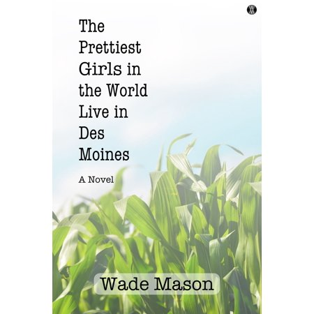 The Prettiest Girls in the World Live in Des Moines - eBook](Party City Des Moines Ia)