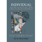 Individual Advantages : Find the I in Team