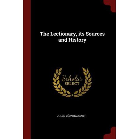 - The Lectionary, Its Sources and History (Paperback)
