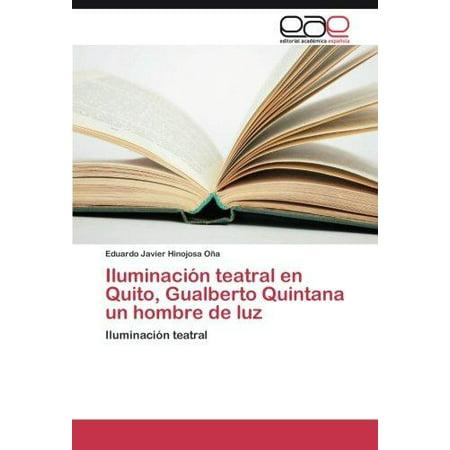 Iluminacion Teatral En Quito  Gualberto Quintana Un Hombre De Luz