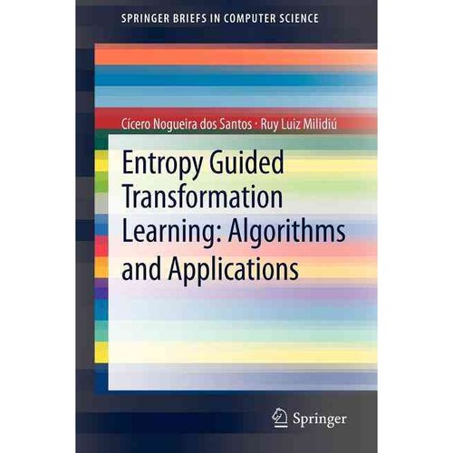 Entropy Guided Transformation Learning: Algorithms and Applications: Algorithms and Applications