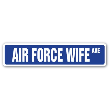 AIR FORCE WIFE Street Sign military family usaf husband officer | Indoor/Outdoor |  24