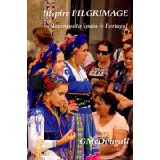 Inspire Pilgrimage : Spain and Portugal