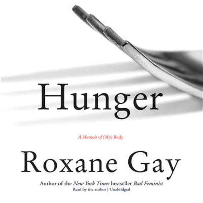Blackstone Audio 9781504734417 Hunger - A Memoir Of My Bo...