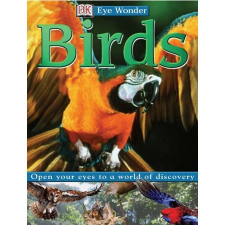 Eye Wonder: Birds : Open Your Eyes to a World of (Open Bird)