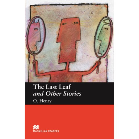 The Last Leaf and Other Stories: Beginner (Macmillan Readers) (Theme Of The Story The Last Leaf)