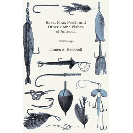 Bass, Pike, Perch and Other Game Fishes of America - (Torpedo Looking Fish In The Pike Family)
