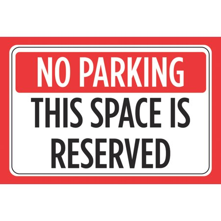 - No Parking This Space Is Reserved Print Red Black White Car Lot Horizontal Notice Business Store Office Sign