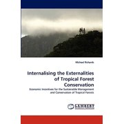 Internalising the Externalities of Tropical Forest Conservation