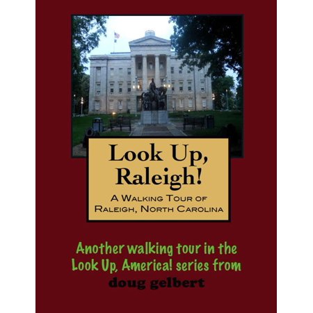 A Walking Tour of Raleigh, North Carolina - - Party City Raleigh North Carolina