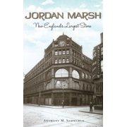 Jordan Marsh: New England's Largest Store (Hardcover)
