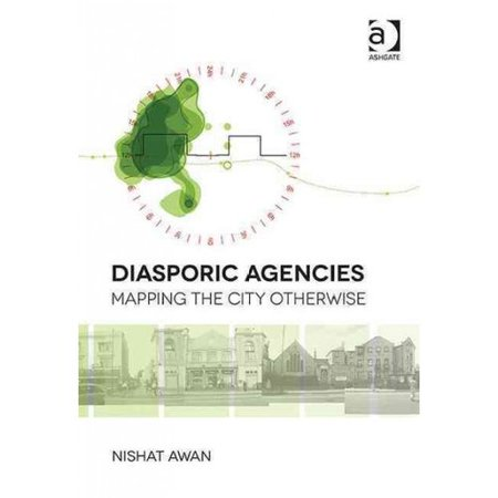 Diasporic Agencies: Mapping the City Otherwise