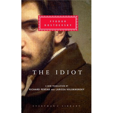 The Idiot (Richard Pevear And Larissa Volokhonsky War And Peace)