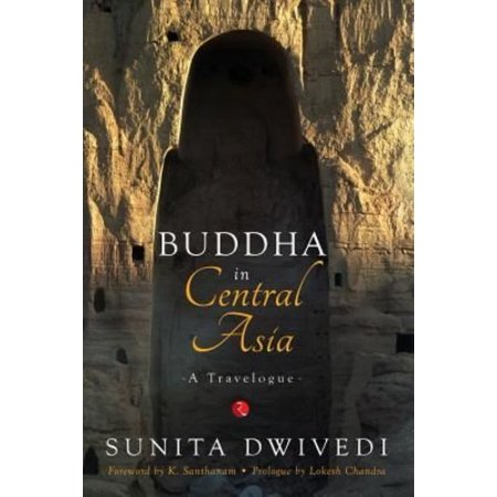 Buddha In Central Asia  A Travelogue