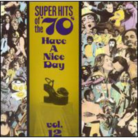 Super Hits Of The '70s: Have A Nice Day Vol.12 - Disco In The 70s