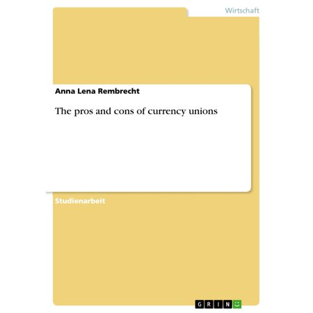 The pros and cons of currency unions - eBook