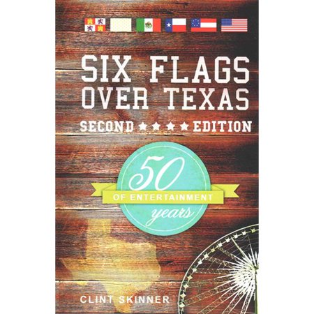 Six Flags Over Texas  50 Years Of Entertainment