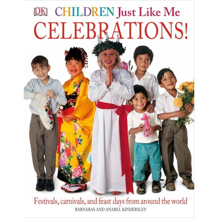 Children Just Like Me: Celebrations! : Festivals, Carnivals, and Feast Days from Around the - Carnival Kids