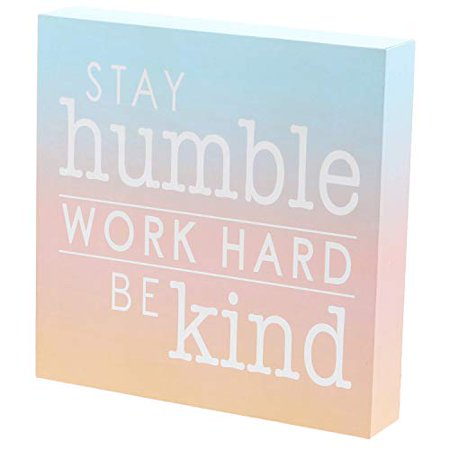 "Barnyard Designs Stay Humble Work Hard Be Kind Box Sign Primitive Country Motivational Inspirational Quote Sign Home Decor 8"" x 8"""