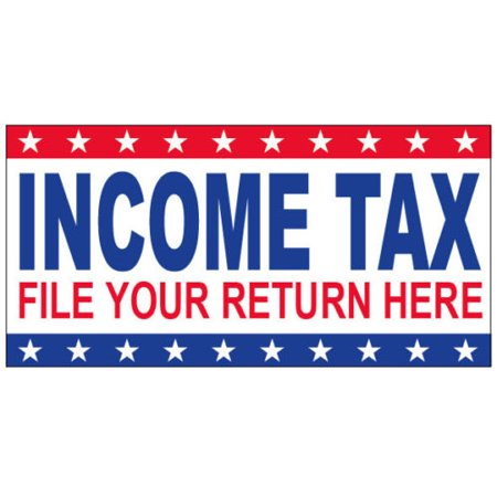 - GHP 2'x4' INCOME TAX FILE YOUR RETURN HERE Vinyl Business Banner Sign w Metal Grommets