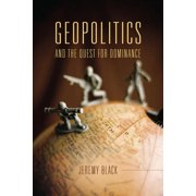 Geopolitics and the Quest for Dominance (Paperback)